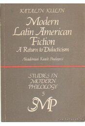 Modern Latin American Fiction A Return to Didacticism - Kulin Katalin - Régikönyvek