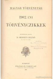 Magyar törvénytár 1902. évi törvényczikkek - Dr. Márkus Dezső - Régikönyvek
