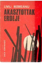 Akasztottak erdeje - Rebreanu, Liviu - Régikönyvek