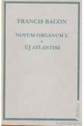 Novum organus - Új atlantisz - Bacon, Francis - Régikönyvek