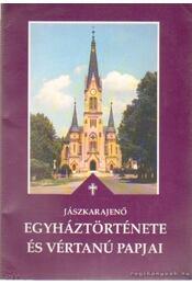 Jászkarajenő egyháztörténete és vértanú papjai - Deák József - Régikönyvek