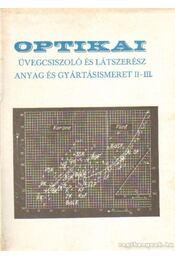 Optikai üvegcsiszoló és látszerész anyag és gyártásismeret II-III. - Zsilinszky László - Régikönyvek