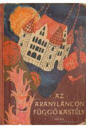 Az aranyláncon függő kastély - Dömötör Tekla - Régikönyvek