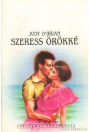 Szeress örökké... - O, Brian Judy - Régikönyvek