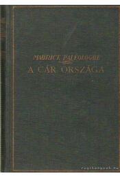 A cár országa I-III. kötet - Paléologue, Maurice - Régikönyvek