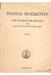 Francia segédkönyv a Voix et Images de Franci I című alapffokú audió-vizuális tanagyag alapján - Régikönyvek