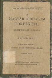 A magyar irodalom története középiskolák számára - Pintér Jenő - Régikönyvek