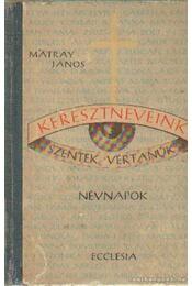 Keresztneveink - Mátray János - Régikönyvek