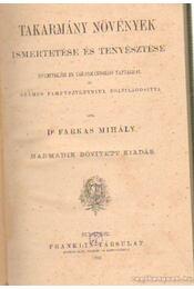 Takarmány növények ismertetése és tenyésztése - Dr. Farkas Mihály - Régikönyvek