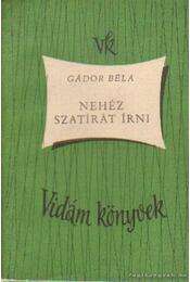 Nehéz szatírát írni - Gábor Béla - Régikönyvek