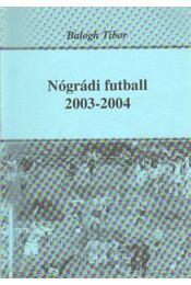 Nógrádi futball 2003-2004 - Balogh Tibor - Régikönyvek