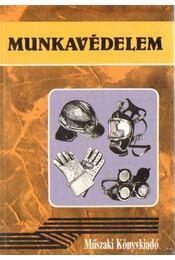 Munkavédelem - Buzás Attiláné, Dornai Tibor - Régikönyvek