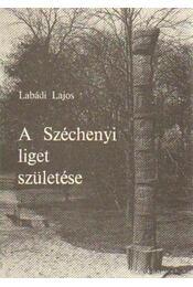 A Széchenyi liget születése - Labádi Lajos - Régikönyvek
