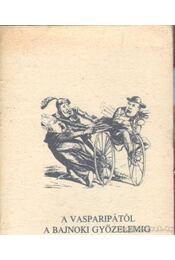 A vasparipától a bajnoki győzelemig (mini) - Régikönyvek