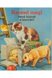 Keresd meg - Hová bújtak a kiscicák? - Katja Epes - Régikönyvek