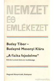 A fizika fejeldelme - Buday Tibor, Budayné Mosonyi Klára - Régikönyvek