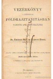 Vezérkönyv a népiskolai földrajztanításban - Emericzy Géza dr.- Kárpáti Endre - Régikönyvek