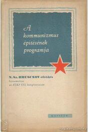 A kommunizmus építésének programja - Régikönyvek