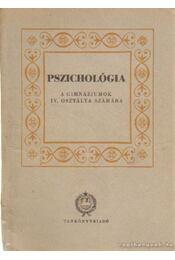 Pszichológia a gimnáziumok IV. osztálya számára - Régikönyvek