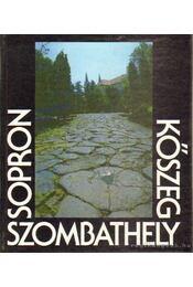 Sopron - Kőszeg - Szombathely - Horváth Éva, Asztalos Zoltán, Diósi Imre - Régikönyvek