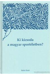 Ki kicsoda a magyar sportéletben? III. kötet (S-Z) - Kozák Péter - Régikönyvek