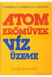 Atomerőművek vízüzeme - Martinova, O. J., Geraszimov, V. V., Kaszperovics, A. J. - Régikönyvek