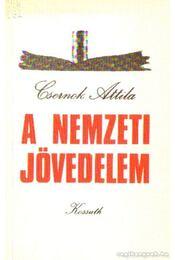 A nemzeti jövedelem - Csernok Attila - Régikönyvek