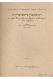 Szöveggyűjtemény a 'Szociológiai alapismeretek és módszerek' című tárgyhoz - Andorka Rudolf - Régikönyvek