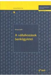 A vállakozások bankügyletei - Kónya Judit - Régikönyvek