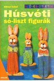 Húsvéti só-liszt figurák - Seibel, Hiltrud - Régikönyvek