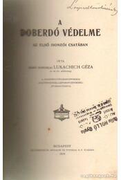 A Doberdó védelme - Báró Somorjai Lukachich Géza - Régikönyvek