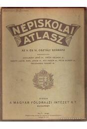 Népiskolai atlasz az V. és VI osztály számára - Erődi Kálmán, Cholnoky Jenő - Régikönyvek