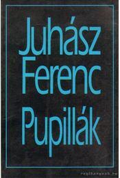 Pupillák - Juhász Ferenc - Régikönyvek
