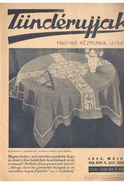 Tündérujjak 1943. május XIX. évf. 5. ( 217.) szám - Körtvélyessi Benke Tibor ( főszerk.) - Régikönyvek