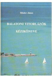 Balatoni vitorlázók kézikönyve - Hitzler János - Régikönyvek