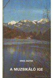 A muzsikáló ige - Erkel Eszter - Régikönyvek