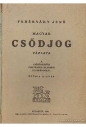 Magyar csődjog vázlata - Fehérvári Jenő - Régikönyvek