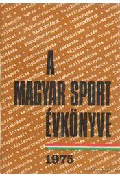 A magyar sport évkönyve 1975. - Sass Tibor - Régikönyvek