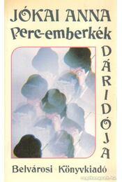 Perc-emberkék dáridója - Jókai Anna - Régikönyvek