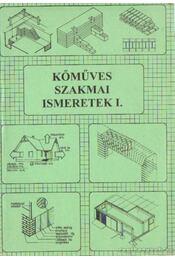 Kőmőves szakmai ismeretek I. - Szerényi István- Gazsó Anikó - Régikönyvek