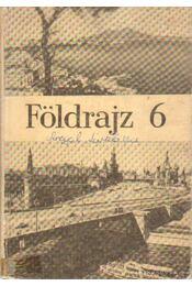 Földrajz 6 - Füsi Lajos, Magirius Gyuláné - Régikönyvek