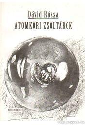 Atomkor zsoltárok (dedikált) - Dávid Rózsa - Régikönyvek