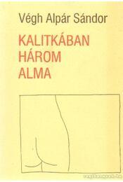 Kalitkában három alma - Végh Alpár Sándor - Régikönyvek