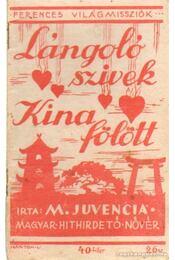 Lángoló szivek Kina fölött - Juvencia, M. - Régikönyvek