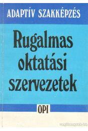 Rugalmas oktatási szervezetek - Benedek András - Régikönyvek