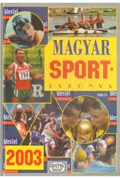 Magyar sportévkönyv 2003 - Ládonyi László - Régikönyvek