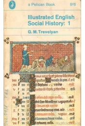 Illustrated English Social History: 1 - TREVELYAN, G.M. - Régikönyvek