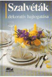 Szalvéták dekoratív hajtogatása - Tapper, Hans, Mikolasek, Ota, Müller, Marianna - Régikönyvek