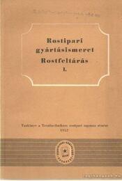 Rostipari gyártásismeret - Rostfeltárás I. - Lakner Kálmán - Régikönyvek