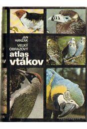 Vel'ky obrazovy atlas vtákov - Hanzák, Jan - Régikönyvek
